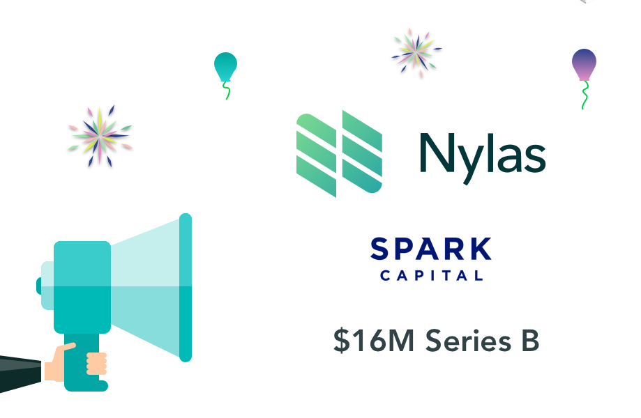Announcing our $16M Series B! - Nylas