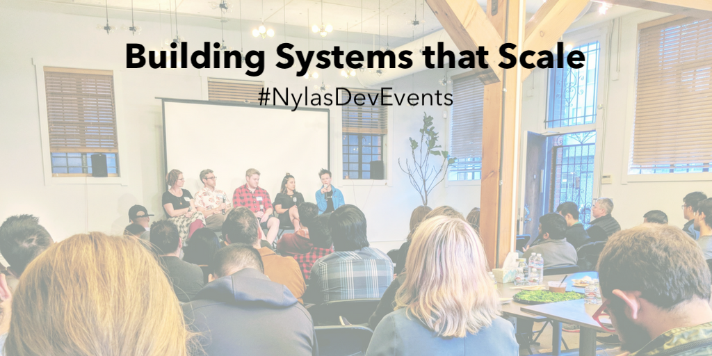 #NylasDevEvents: Building Systems that Scale - Nylas